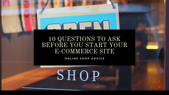 E-Commerce Websites 10 Questions to Ask and Consider